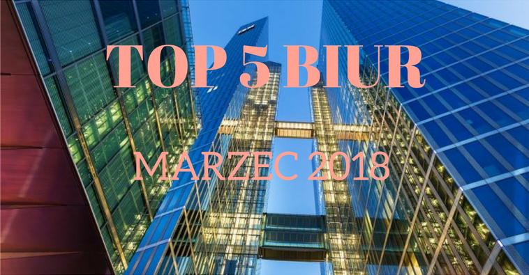 5 Popularnych biur na Mokotowie – Marzec 2018
